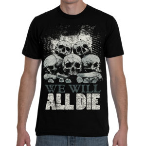 Elliz Clothing We Will All Die Unisex Skulls T-shirt